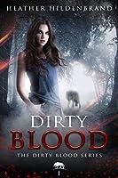 Dirty Blood (Dirty Blood, #1)