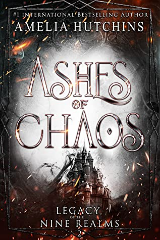 Ashes of Chaos (Legacy of the Nine Realms, #2)