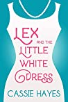Lex and the Little White Dress