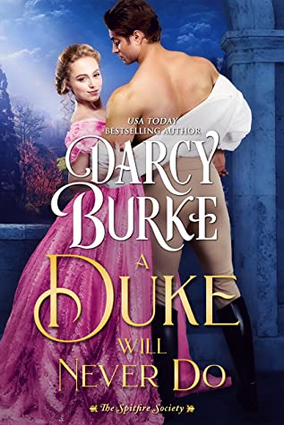 A Duke Will Never Do (The Spitfire Society #3)