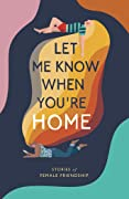 Let Me Know When You're Home