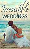 IRRESISTIBLE WEDDINGS (Irresistible Romance Book 4)