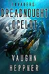 Dreadnought Ocelot (Invaders, # 4)