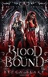 Blood Bound: A Dark Urban Fantasy Novel (Reign of Blood Trilogy)