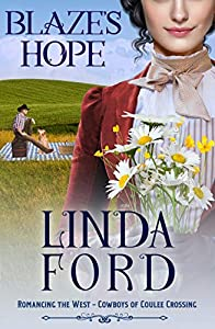 Blaze's Hope: Cowboys of Coulee Crossing (Romancing the West Book 3)