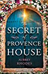 The Secret of Provence House: The perfect beach read to escape into this summer 2020!