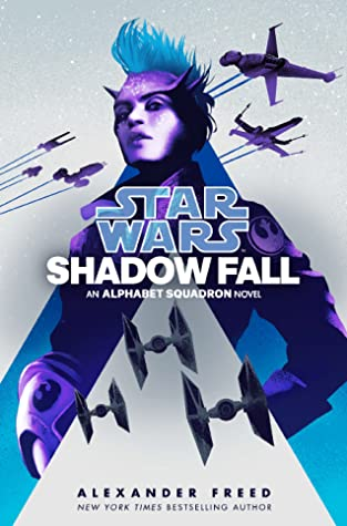 Shadow Fall (Star Wars: Alphabet Squadron, #2)