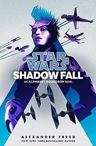 Shadow Fall (Star Wars: Alphabet Squadron, #2)