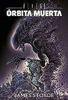 Aliens: Órbita muerta