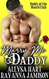 Marry Me Daddy (Daddy of the Month Club, #4)