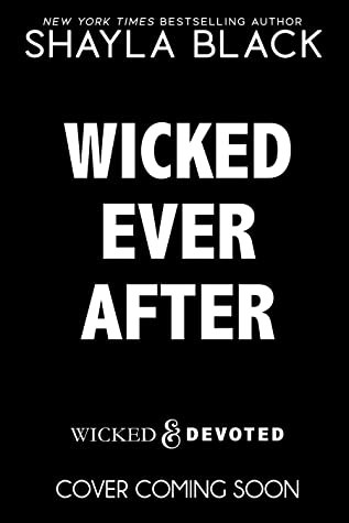 Wicked Ever After (One-Mile and Brea, part two) (Wicked & Devoted Book 2)