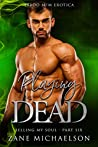 Playing Dead (Selling My Soul, #6)