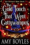 The Gold Touch That Went Cattywampus (Lost Southern Magic #1)