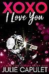 XOXO I Love You (I Love You, #1)