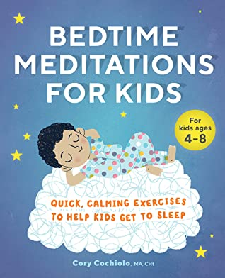 Bedtime Meditations for Kids by Cory Cochiolo