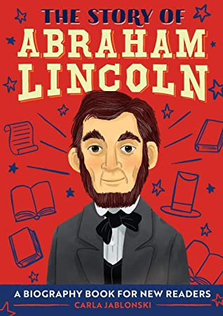 The Story of Abraham Lincoln by Carla Jablonski