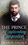 The Prince and His Captivating Carpenter (Paranormal Princes, #2)
