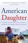 American Daughter by Stephanie Thornton Plymale