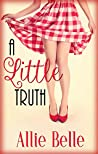 A Little Truth (A Little Life, #1)