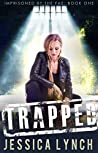 Trapped: A Supernatural Prison Romance (Imprisoned by the Fae Book 1)