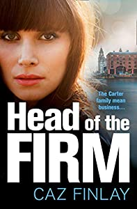 Head of the Firm: An absolutely gripping and gritty gangland crime thriller set in Liverpool (Bad Blood, Book 3)