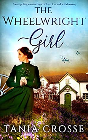THE WHEELWRIGHT GIRL a compelling wartime saga of love, loss and self-discovery