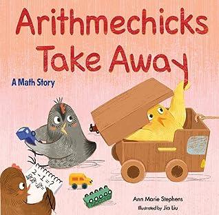 Arithmechicks Take Away: A Math Story