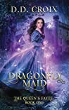 Dragonfly Maid (The Queen's Fayte, #1)