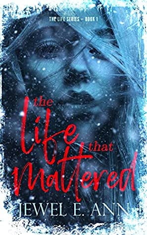 The Life That Mattered (Life, #1)