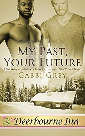 My Past, Your Future (Deerbourne Inn)