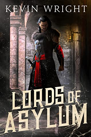Lords of Asylum by Kevin Wright