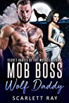 Mob Boss Wolf Daddy (Secret Babies Of The Wolves #2)