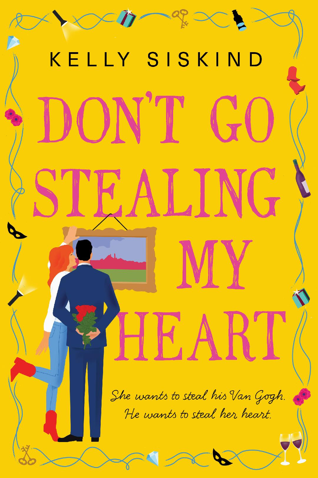 Dont Go Stealing My Heart - Kelly Siskind