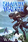 Shadow Walker (The Sword Saint Series Book 3)