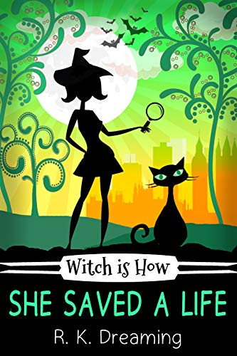 Witch Is How She Saved A Life  - R.K. Dreaming