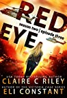 Red Eye: Season Two, Episode Three: An Armageddon Zombie Survival Thriller