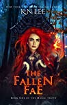 The Fallen Fae: An Upper YA Academy Fantasy (Magic Truth Book 1)
