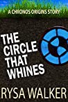 The Circle That Whines: A CHRONOS Origins Short Story