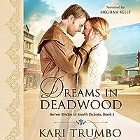 Dreams in Deadwood (Seven Brides of South Dakota, #1)