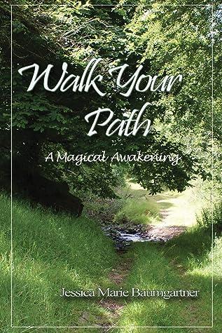 Walk Your Path: A Magical Awakening