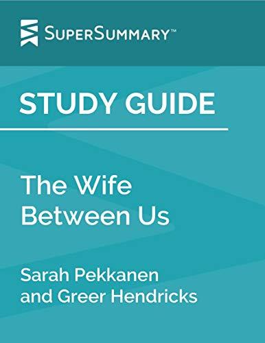 Greer Hendricks and Sarah Pekkanen - The Wife Between Us