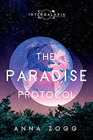 The Paradise Protocol (Intergalaxia #1)