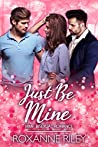 Just Be Mine (Just Us #6)