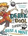 Bust a Move (Derek Dool Supercool, #1)