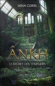 Ankh Tome 2 - Le secret des Templiers (Ankh 12 ans et +)