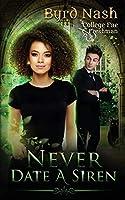 Never Date a Siren: College Fae magic series #1