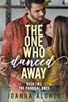 The One Who Danced Away (The Prodigal Ones, #2)