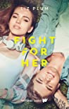 Fight For Her by Liz Plum
