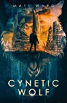 Cynetic Wolf (Wolfish, #1)