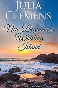 New Beginnings on Whisling Island (Whisling Island series Book 2)